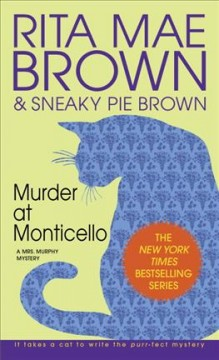 Murder at Monticello, or, Old sins /  Rita Mae Brown & Sneaky Pie Brown ; illustrations by Wendy Wray.