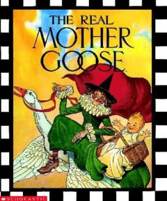 The real Mother Goose /  illustrated by Blanche Fisher Wright. - illustrated by Blanche Fisher Wright.