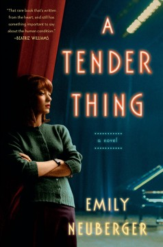 A tender thing /  Emily Neuberger.