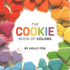 The cookie book of colors /  by Holly Fox. - by Holly Fox.