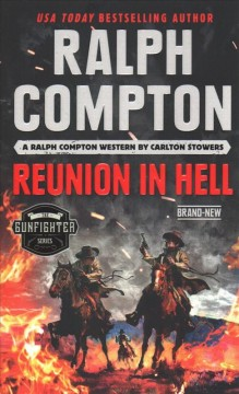 Reunion in Hell : a Ralph Compton western / by Carlton Stowers.