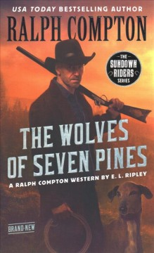 The wolves of seven pines : a Ralph Compton western / by E. L. Ripley.