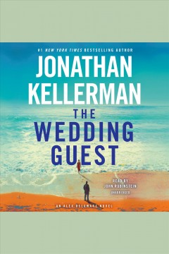 The wedding guest : an Alex Delaware novel / Jonathan Kellerman. - Jonathan Kellerman.