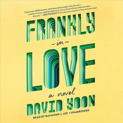 Frankly in love : a novel / David Yoon. - David Yoon.