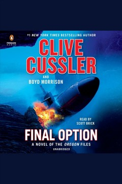 Final option /  Clive Cussler and Boyd Morrison. - Clive Cussler and Boyd Morrison.