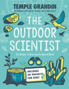 Outdoor Scientist : The Wonder of Observing the Natural World