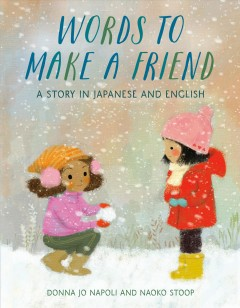 Words to Make a Friend : A Story in Japanese and English