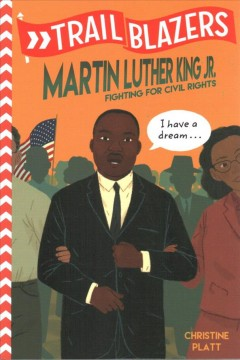Martin Luther King, Jr. : Fighting for Civil Rights