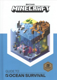 Minecraft : guide to ocean survival / written by Stephanie Milton ; illustrations by Ryan Marsh. - written by Stephanie Milton ; illustrations by Ryan Marsh.