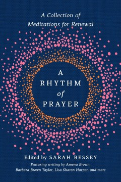 Rhythm of Prayer : A Collection of Meditations for Renewal