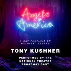 Angels in America : a gay fantasia on national themes / Tony Kushner.