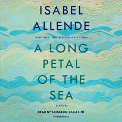 A long petal of the sea : a novel / Isabel Allende ; [translated from the Spanish by Nick Caistor and Amanda Hopkinson]. - Isabel Allende ; [translated from the Spanish by Nick Caistor and Amanda Hopkinson].