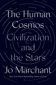 Human Cosmos : Civilization and the Stars