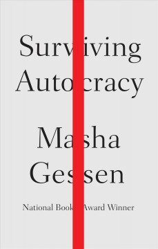 Surviving autocracy /  Masha Gessen. - Masha Gessen.
