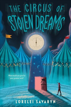 The circus of stolen dreams /  Lorelei Savaryn.