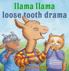 Llama Llama loose tooth drama /  by Anna Dewdney ; illustrated by JT Morrow. - by Anna Dewdney ; illustrated by JT Morrow.