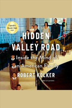 Hidden Valley Road : inside the mind of an American family / Robert Kolker. - Robert Kolker.