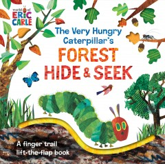 Very Hungry Caterpillar's Forest Hide & Seek : A Finger Trail Lift-the-flap Book
