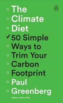 Climate Diet : 50 Simple Ways to Trim Your Carbon Footprint
