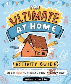 Ultimate At-home Activity Guide