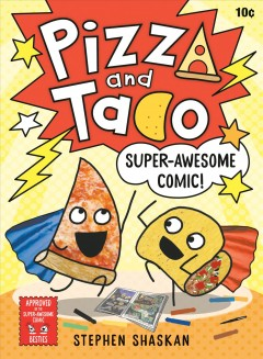 Pizza and Taco 3 : Super-awesome Comic!