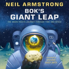 Bok's Giant Leap : One Moon Rock's Journey Through Time and Space