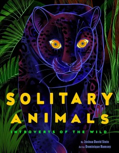 Solitary Animals : Introverts of the Wild