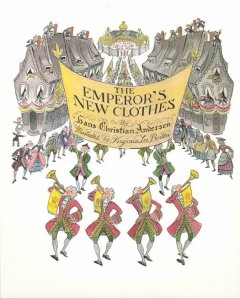 The emperor's new clothes /  by Hans Christian Andersen ; designed & illustrated by Virginia Lee Burton. - by Hans Christian Andersen ; designed & illustrated by Virginia Lee Burton.