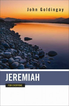 Jeremiah for everyone /  John Goldingay.