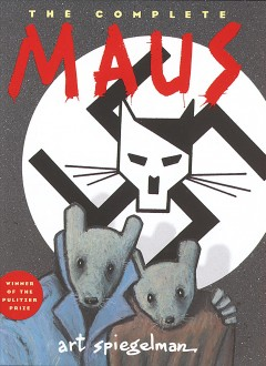 Maus : A Survivor's Tale : My Father Bleeds History and Here My Troubles Began (The Complete Maus)