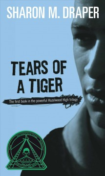 Tears of a tiger /  Sharon M. Draper.