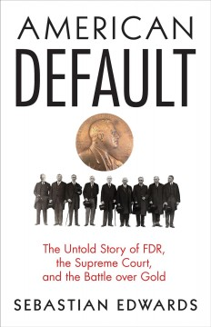 American Default : The Untold Story of FDR, the Supreme Court, and the Battle over Gold