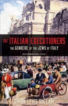 Italian Executioners : The Genocide of the Jews of Italy