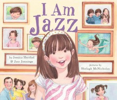 I am Jazz! /  by Jessica Herthel and Jazz Jennings ; pictures by Shelagh McNicholas. - by Jessica Herthel and Jazz Jennings ; pictures by Shelagh McNicholas.