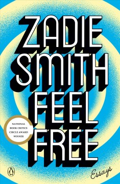 Feel free : essays / Zadie Smith. - Zadie Smith.