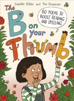 B on Your Thumb : 60 Poems to Boost Reading and Spelling