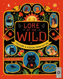 Lore of the Wild : Folklore & Wisdom From Nature