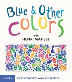 Blue & Other Colors With Henri Matisse