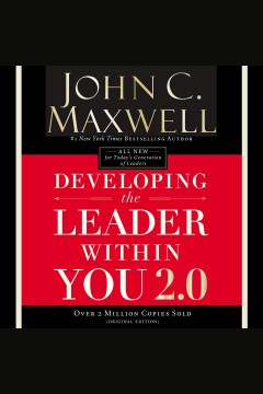 Developing the leader within you 2.0 /  John C. Maxwell.