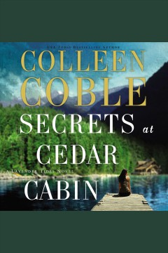 Secrets at Cedar Cabin /  Colleen Coble. - Colleen Coble.