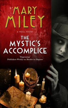 The mystic's accomplice /  Mary Miley.