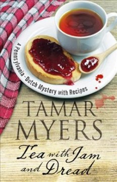 Tea with jam and dread /  Tamar Myers.