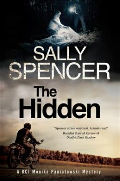 The hidden : a Monika Paniatowski mystery / Sally Spencer. - Sally Spencer.