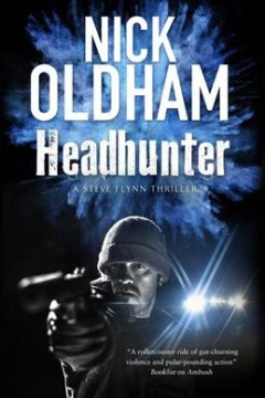 Headhunter : a Steve Flynn thriller / Nick Oldham. - Nick Oldham.