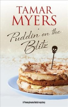 Puddin' on the blitz /  Tamar Myers. - Tamar Myers.