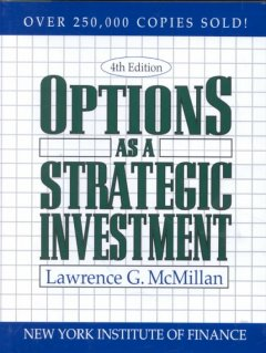 Options as a strategic investment /  Lawrence G. McMillan. - Lawrence G. McMillan.