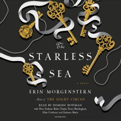 The starless sea : a novel / Erin Morgenstern. - Erin Morgenstern.