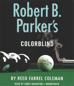 Robert B. Parker's Colorblind /  by Reed Farrel Coleman. - by Reed Farrel Coleman.