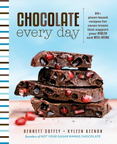 Chocolate every day : 85+ plant-based recipes for cacao treats that support your health and well-being / Bennett Coffey + Kyleen Keenan ; with Rebecca Miller Ffrench ; photography by Elizabeth Cecil. - Bennett Coffey + Kyleen Keenan ; with Rebecca Miller Ffrench ; photography by Elizabeth Cecil.