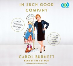 In such good company : eleven years of laughter, mayhem, and fun in the sandbox / Carol Burnett.